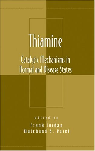 Thiamine: Catalytic Mechanisms in Normal and Disease States (Oxidative Stress and Disease Book 11) (English Edition)