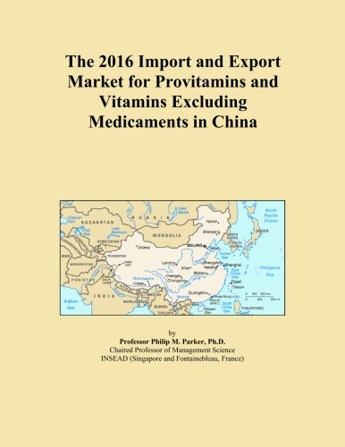 The 2016 Import and Export Market for Provitamins and Vitamins Excluding Medicaments in China