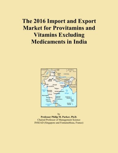 The 2016 Import and Export Market for Provitamins and Vitamins Excluding Medicaments in India