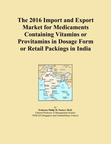 The 2016 Import and Export Market for Medicaments Containing Vitamins or Provitamins in Dosage Form or Retail Packings in India