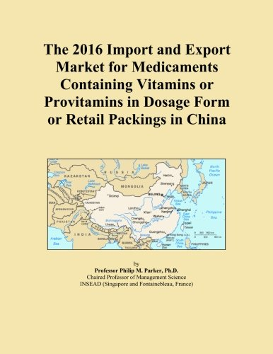 The 2016 Import and Export Market for Medicaments Containing Vitamins or Provitamins in Dosage Form or Retail Packings in China