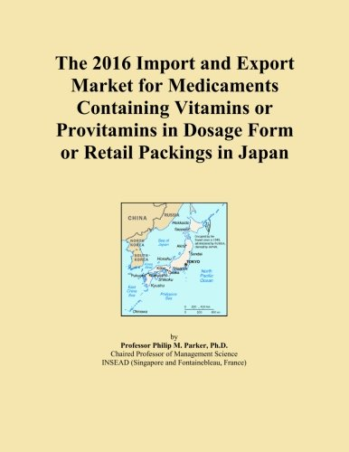 The 2016 Import and Export Market for Medicaments Containing Vitamins or Provitamins in Dosage Form or Retail Packings in Japan
